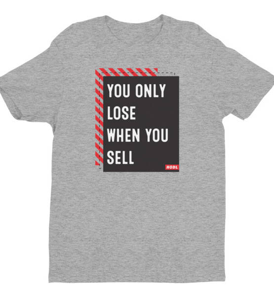 You only lose when you sell T-shirt